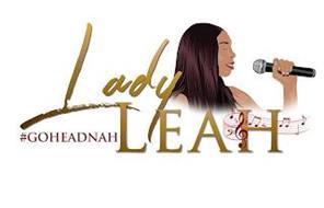#GOHEADNAH LADY LEAH