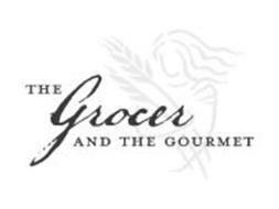 THE GROCER AND THE GOURMET