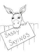 SASSY SAYINGS