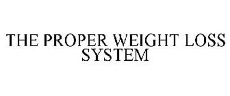THE PROPER WEIGHT LOSS SYSTEM