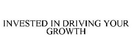 INVESTED IN DRIVING YOUR GROWTH
