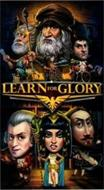 LEARN FOR GLORY
