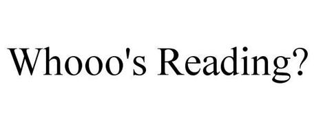 WHOOO'S READING?