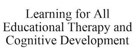LEARNING FOR ALL EDUCATIONAL THERAPY AND COGNITIVE DEVELOPMENT