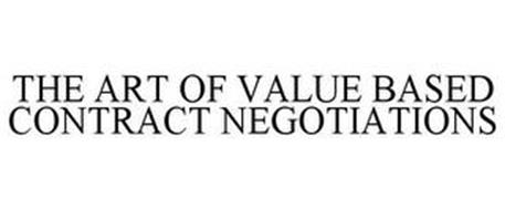 THE ART OF VALUE BASED CONTRACT NEGOTIATIONS
