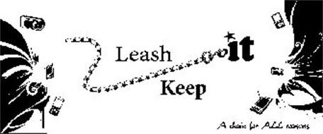 LEASH IT KEEP A CHAIN FOR ALL REASONS