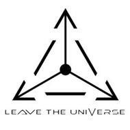 LEAVE THE UNIVERSE