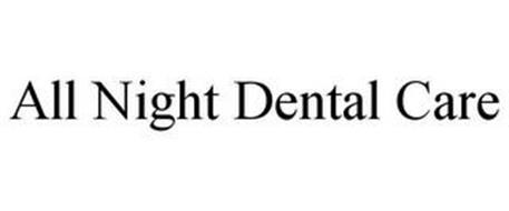 ALL NIGHT DENTAL CARE