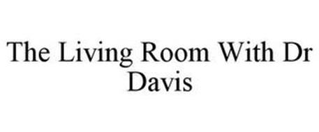 THE LIVING ROOM WITH DR DAVIS