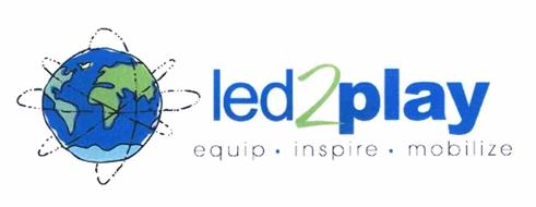 LED 2 PLAY EQUIP.INSPIRE.MOBILIZE