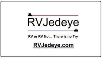 RV JEDEYE RV OR RV NOT... THERE IS NO TRY RVJEDEYE.COM