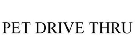 PET DRIVE THRU