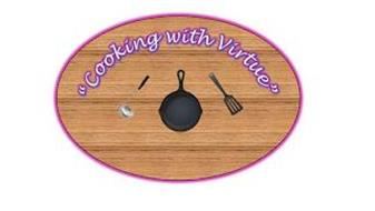 """""""COOKING WITH VIRTUE"""""""