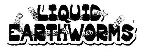 LIQUID EARTHWORMS