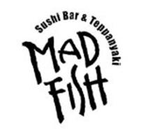 MAD FISH SUSHI BAR & TEPPANYAKI