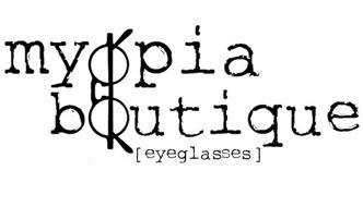 MYOPIA BOUTIQUE [EYEGLASSES]
