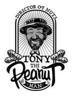 TONY THE PEANUT MAN DIRECTOR OF NUTS