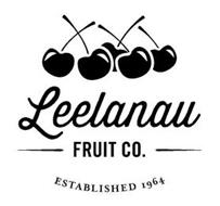 LEELANAU FRUIT CO. ESTABLISHED 1964