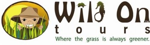 WILD ON TOURS WHERE THE GRASS IS ALWAYS GREENER.