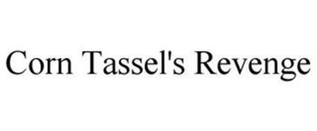 CORN TASSEL'S REVENGE