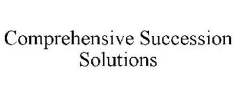 COMPREHENSIVE SUCCESSION SOLUTIONS