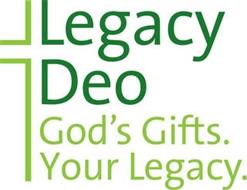 LEGACY DEO GOD'S GIFTS. YOUR LEGACY.