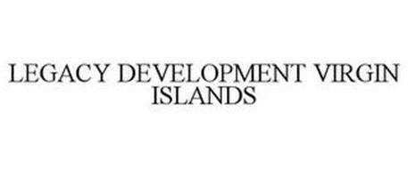 LEGACY DEVELOPMENT VIRGIN ISLANDS