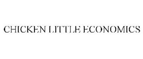 CHICKEN LITTLE ECONOMICS