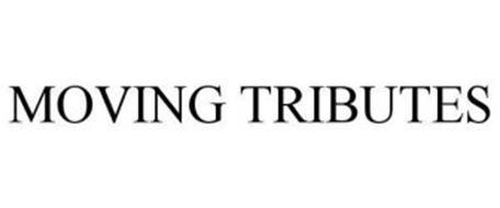 MOVING TRIBUTES