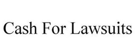 CASH FOR LAWSUITS
