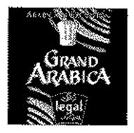ARABICA D'EXCEPTION GRAND ARABICA LEGAL LE GOUT