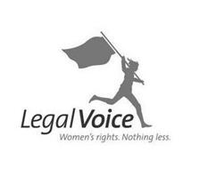 LEGAL VOICE WOMEN'S RIGHTS. NOTHING LESS.