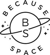BECAUSE SPACE BS