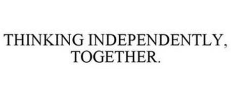 THINKING INDEPENDENTLY, TOGETHER.