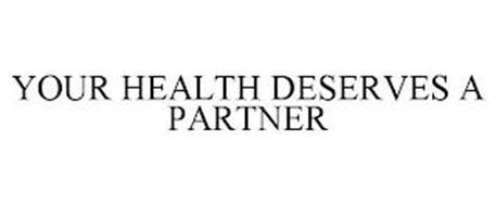 YOUR HEALTH DESERVES A PARTNER