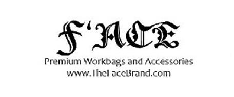 F'ACE PREMIUM WORKBAGS AND ACCESSORIES WWW.THEFACEBRAND.COM