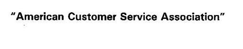 """AMERICAN CUSTOMER SERVICE ASSOCIATION"""