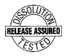 DISSOLUTION TESTED RELEASE ASSURED