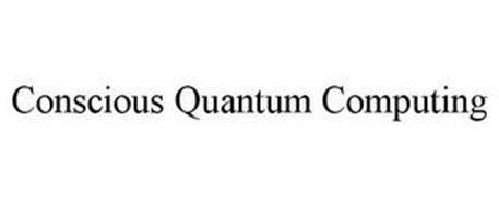 CONSCIOUS QUANTUM COMPUTING
