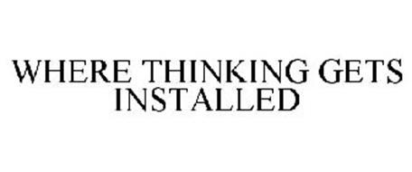 WHERE THINKING GETS INSTALLED