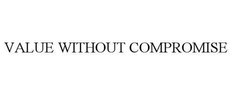 VALUE WITHOUT COMPROMISE