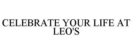CELEBRATE YOUR LIFE AT LEO'S