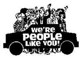 WE'RE PEOPLE LIKE YOU