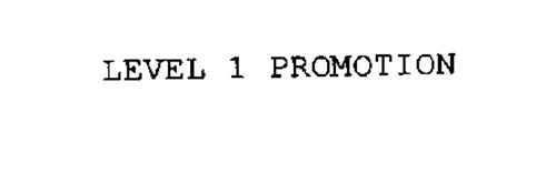 LEVEL 1 PROMOTION