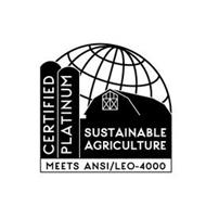CERTIFIED PLATINUM SUSTAINABLE AGRICULTURE MEETS ANSI/LEO-4000