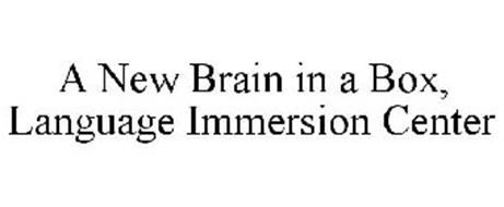 A NEW BRAIN IN A BOX, LANGUAGE IMMERSION CENTER