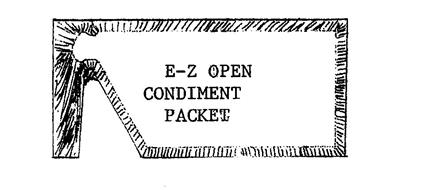 E-Z OPEN CONDIMENT PACKET