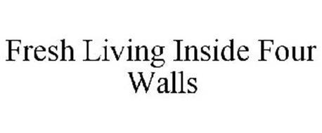 FRESH LIVING INSIDE FOUR WALLS