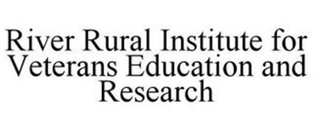 RIVER RURAL INSTITUTE FOR VETERANS EDUCATION AND RESEARCH