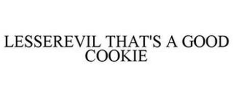 LESSEREVIL THAT'S A GOOD COOKIE